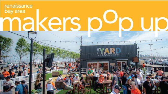 Renaissance Bay Area Makers Popup at The Yard at Mission Rock, Saturday September 10th, 2016